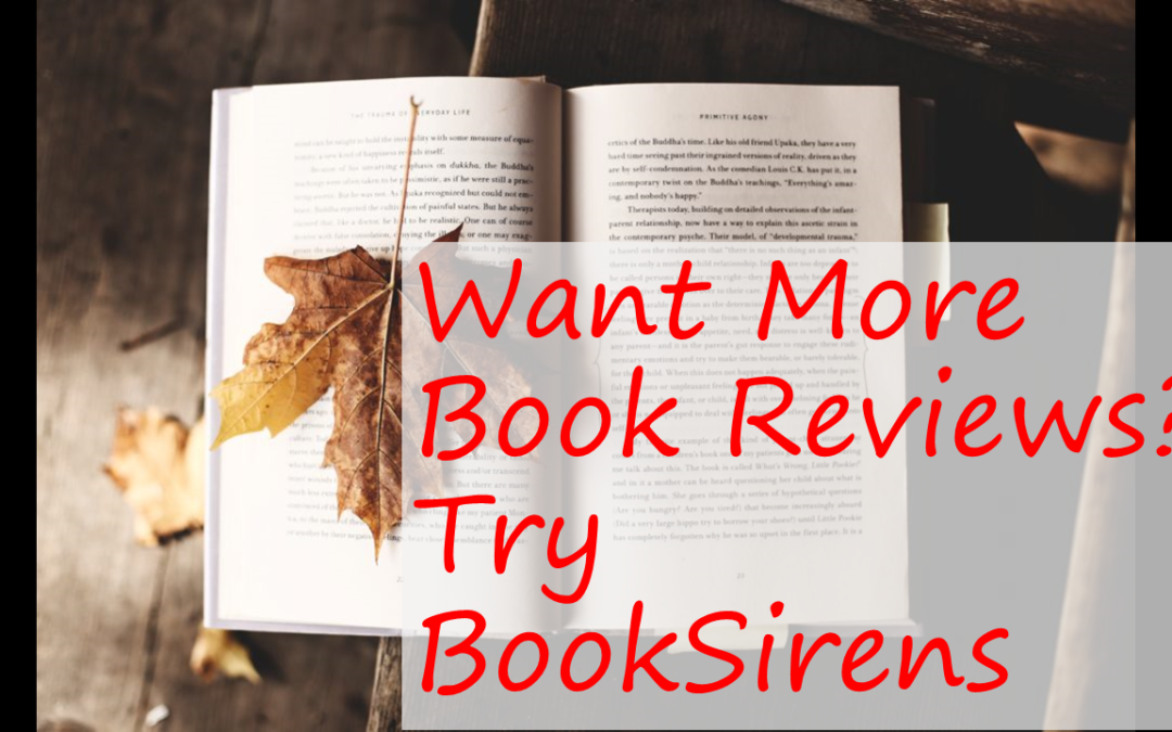 Want More Book Reviews? Part 3 – Book Sirens