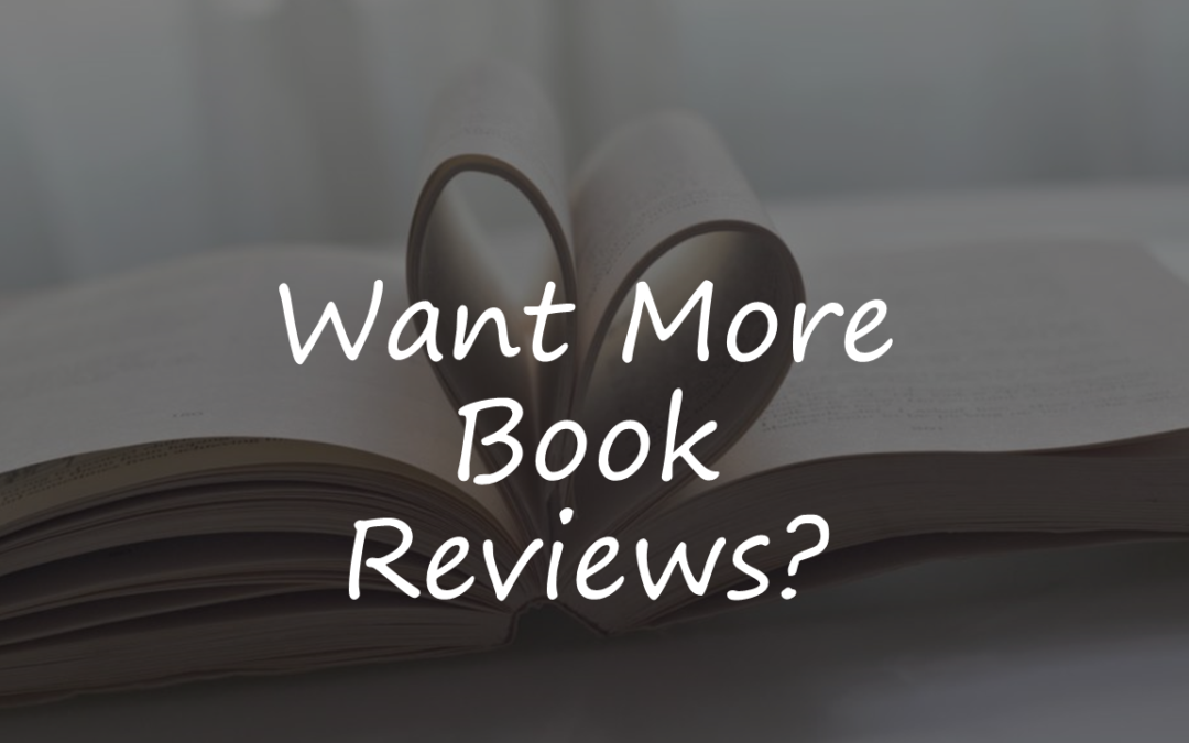 Want More Book Reviews? Part 1