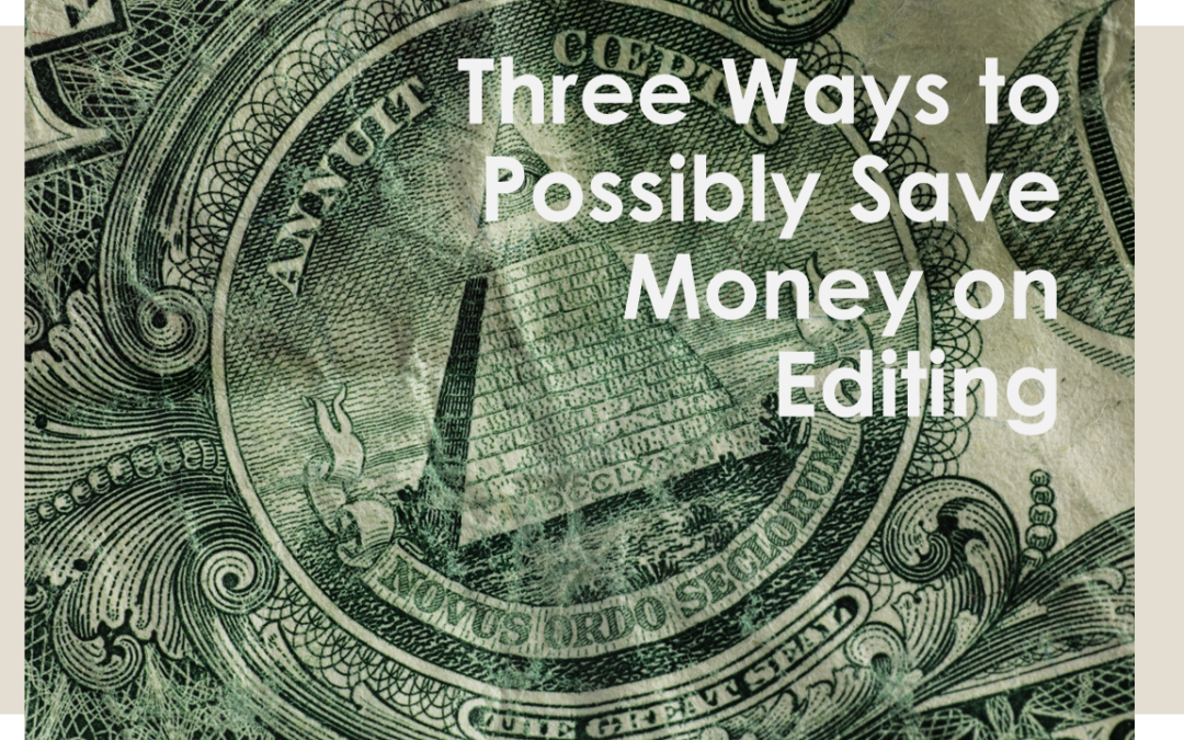 Three Easy Ways to Possibly Save on Editing